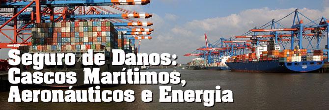 Seguro de Danos: Cascos Marítimos, Aeronáuticos e Energia
